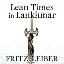 Lean Times in Lankhmar: A Fafhrd and the Gray Mouser Adventure Audiobook by Fritz Leiber Narrated by Jonathan Davis