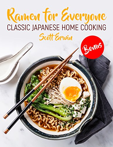 Ramen for Everyone: Classic Japanese Home Cooking by Scott Erwin