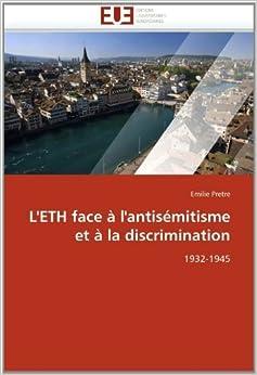 Book L'ETH face ?l'antis?itisme et ?la discrimination: 1932-1945 (French Edition) by Pretre, Emilie (2010)