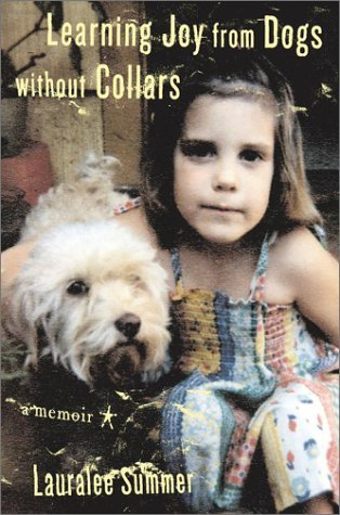 (Learning Joy from Dogs Without Collars : A Memoir by Lauralee Summer (2003-05-27))