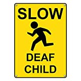 Weatherproof Plastic Vertical Slow Deaf Child Sign with English Text and Symbol