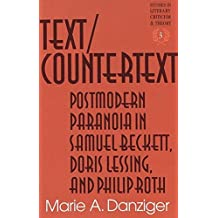 Text/Countertext: Postmodern Paranoia in Samuel Beckett, Doris Lessing, and Philip Roth (Studies in Literary Criticism and Theory)