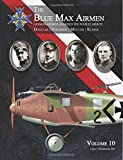 The Blue Max Airmen Volume 10: German Airmen Awarded the Pour le Mérite