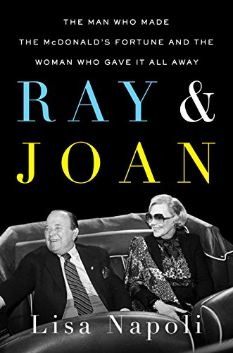 ray-joan-the-man-who-made-the-mcdonalds-fortune-and-the-woman-who-gave-it-all-away
