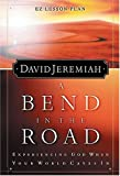 A Bend in the Road, David Jeremiah, 084998906X
