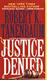 Justice Denied, Robert K. Tanenbaum, 0451184890