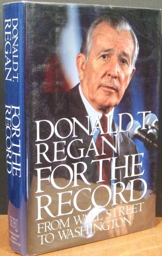 For The Record by Donald T. Regan