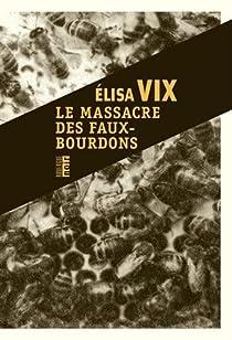 Le massacre des faux-bourdons par Vix