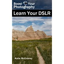 Boost Your Photography: Learn Your DSLR