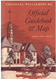 Colonial Williamsburg Official Guidebook and Map, Colonial Williamsburg Foundation Staff, 0910412324