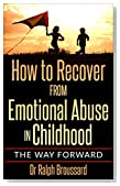 Emotional Abuse From Parents:  How to Recover from Emotional Abuse in Childhood (childhood abuse recovery, childhood trauma emotional abuse, childhood ... abuse, recovering from narcissistic abuse)