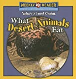 What Desert Animals Eat, Joanne Mattern, 0836868706