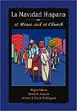 La Navidad Hispana at Home and at Church, Miguel Arias and Mark R. Francis, 1568543573