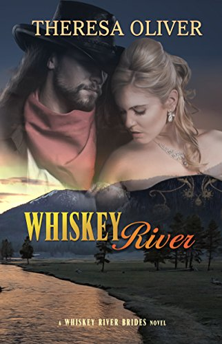 Whiskey River: Sweet Historical Romance (Whiskey River Brides Book 1) by [Oliver, Theresa]