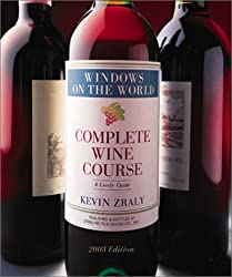Windows on the World Complete Wine Course: 2003 Edition: A Lively Guide (Kevin Zraly's Complete Wine Course)
