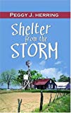 Shelter from the Storm, Peggy J. Herring, 1594930678