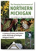The Changing Environment of Northern Michigan: A Century of Science and Nature at the University of Michigan Biological Station