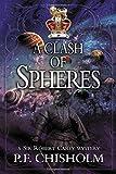 A Clash of Spheres (Sir Robert Carey (Paperback))