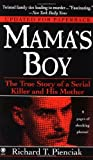 img - for Mama's Boy: The True Story of a Serial Killer and His Mother by Pienciak, Richard T. (1997) Mass Market Paperback book / textbook / text book