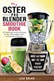 oster fusion gasket - Oster Pro Blender Smoothie Book: 101 Superfood Smoothie Recipes for Your 1200, MyBlend, 6811, or Simple Blend Blender! (Oster Blender Recipes)