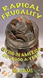 Commit just one evening of your life to financial freedom and this easy-to-read book will show you how to be debt-free. Radical Frugality tells the story of 5 people who did it: Paul, 27, discovering how to overcome student loan debt; David and Winon...