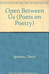 Open Between Us (Poets on Poetry)