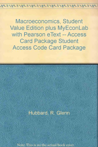 Macroeconomics, Student Value Edition plus MyEconLab with Pearson eText -- Access Card Package Student Access Code Card