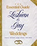 The Essential Guide to Lesbian and Gay Weddings, Tess Ayers and Paul Brown, 1555834841