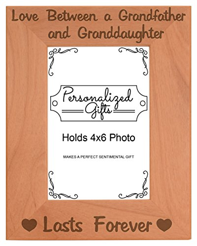 Grandpa Gifts from Granddaughter Love Between a Grandfather Granddaughter Lasts Forever Best Grandpa Gifts Natural Wood Engraved 4x6 Portrait Picture Frame Wood -
