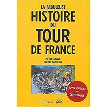 Fabuleuse histoire du Tour de France [nouvelle édition]