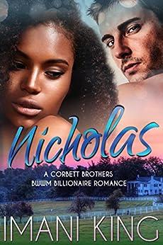 Nicholas: The Corbett Billionaire Brothers by [King, Imani]