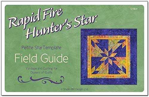 - Field Guide:Book for Petite Hunters Star Template; Yardage and Cutting for Dozens of Quilts