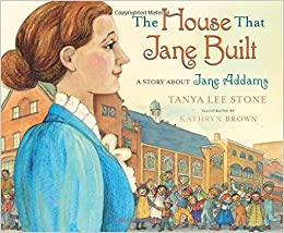The House That Jane Built: A Story About Jane Addams Download.zip