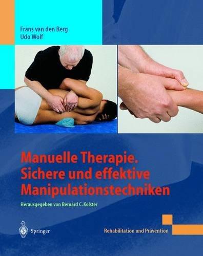 Manuelle Therapie. Sichere und effektive Manipulationstechniken (Rehabilitation und Prävention)