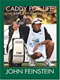 Caddy for Life, John Feinstein, 0786268522