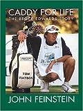 Caddy for Life, John Feinstein, 0786268522