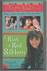 A Riot of Red Ribbon (The gypsy girl trilogy) by Elizabeth Arnold (2001-01-01) Paperback