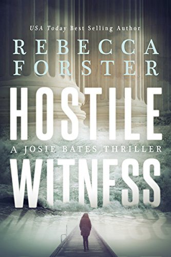 HOSTILE WITNESS: A Josie Bates Thriller (The Witness Series Book 1) by [Forster, Rebecca]