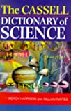 The Cassell Dictionary of Science, Percy Harrison and Gillian Waites, 0304344834