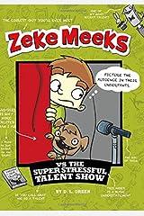 Zeke Meeks vs the Super Stressful Talent Show Hardcover