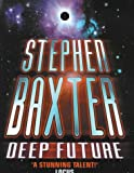 Deep Future, Stephen Baxter, 0575071958