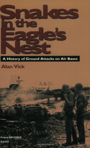 Snakes in the Eagle's Nest : A History of Ground Attacks on Air Bases