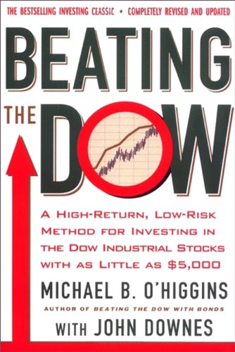 Beating the Dow Completely Revised and Updated: A High-Return, Low-Risk Method for Investing in the Dow Jones Industrial Stocks with as Little as $5,000