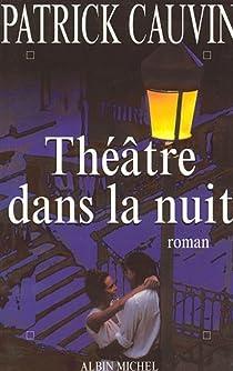 Théâtre dans la nuit par Cauvin