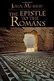 The Epistle to the Romans, John Murray, 0802843417