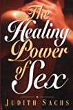 img - for The Healing Power of Sex book / textbook / text book