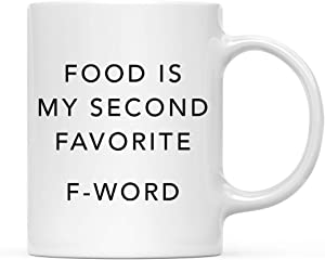 Andaz Press Funny Rude Coworker's 11oz. Coffee Mug Gift, Food Is My Second Favorite F-Word, 1-Pack, Novelty Cup Birthday Christmas Gift Ideas for Him Her