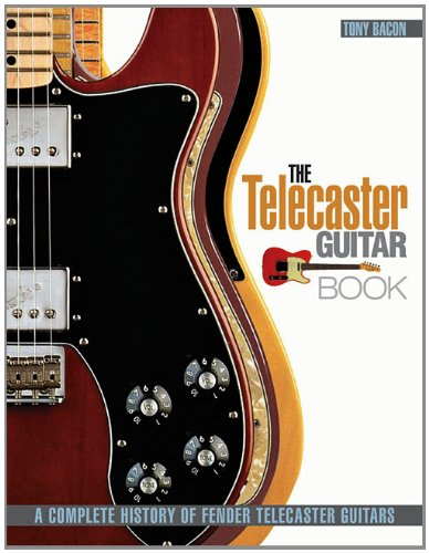 Price comparison product image The Telecaster Guitar Book: A Complete History of Fender Telecaster Guitars (Revised and Updated)