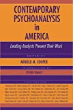 Contemporary Psychoanalysis in America : Leading Analysts Present Their Work, , 158562232X