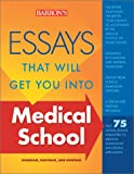 Essays That Will Get You into Medical School, Dan Kaufman and Chris Dowhan, 0764120298